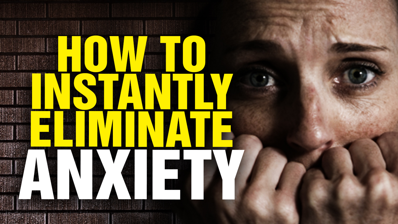 how to eliminate fear and anxiety