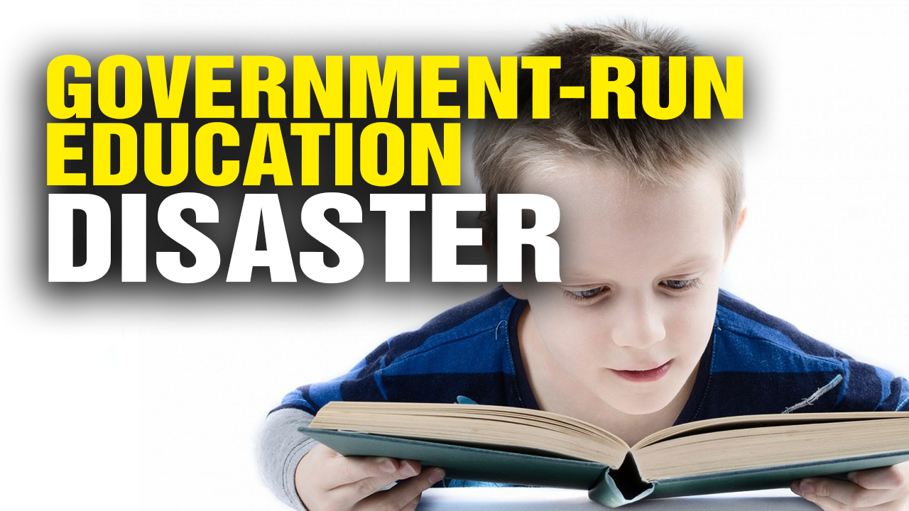Image: The Total Disaster of Government-Run EDUCATION (Video)