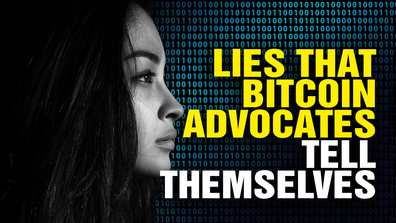Image: LIES That Starry-Eyed Bitcoin Advocates Tell Themselves (Video)