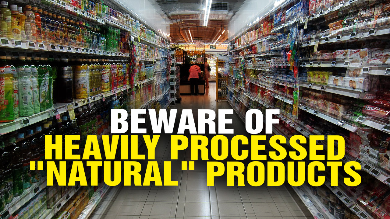 "Image: BEWARE Of ""Natural"" Products That Are Heavily PROCESSED (Video)"